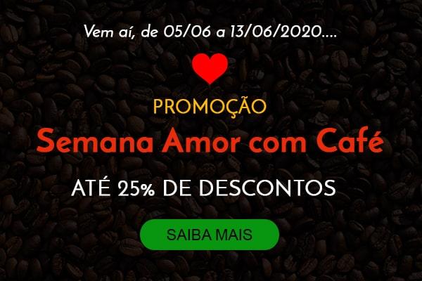 Promoção Semana Amor Com Café
